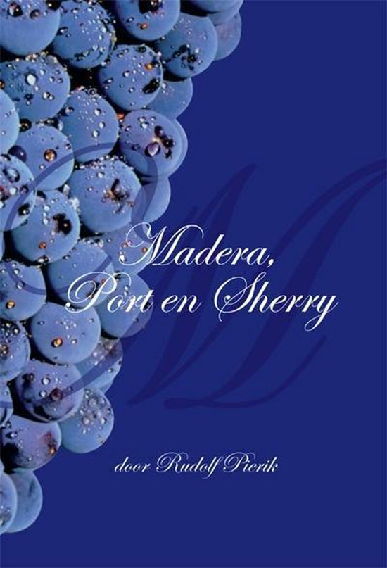 Madera, Port & Sherry – van Pierik Rudolf