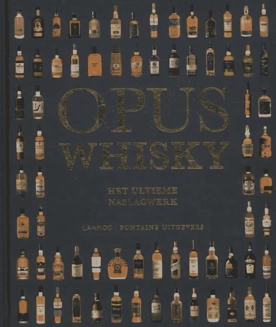 Opus whisky (het ultieme naslagwerk) - van Cavin Smith en Dominic Roskrow