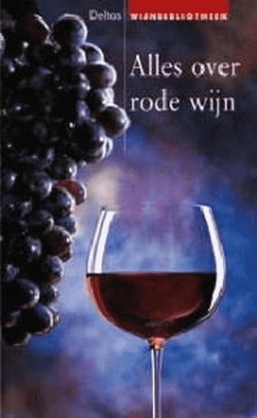 Alles over rode wijn van Ursula Geiger Croci