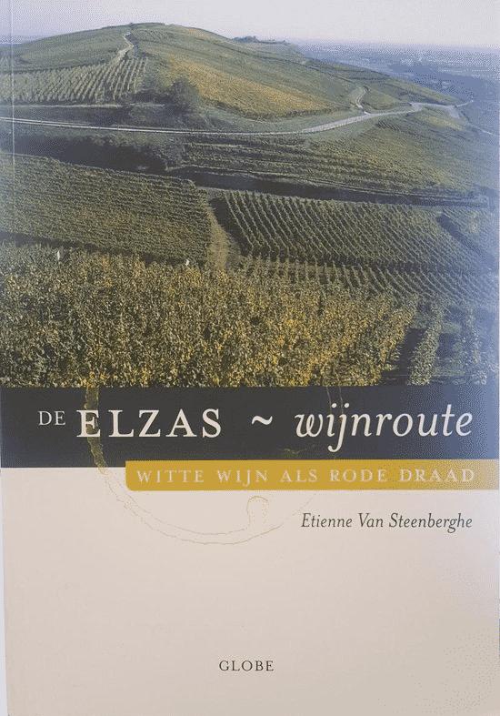 De Elzas-Wijnroute (witte wijn als rode draad) van Etienne van Steenberghe