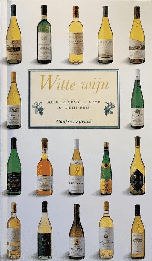 Witte wijn (alle informatie voor de liefhebber) van Godfrey Spence en Linda Beukers