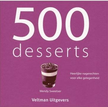 500 Desserts van Wendy Sweetser