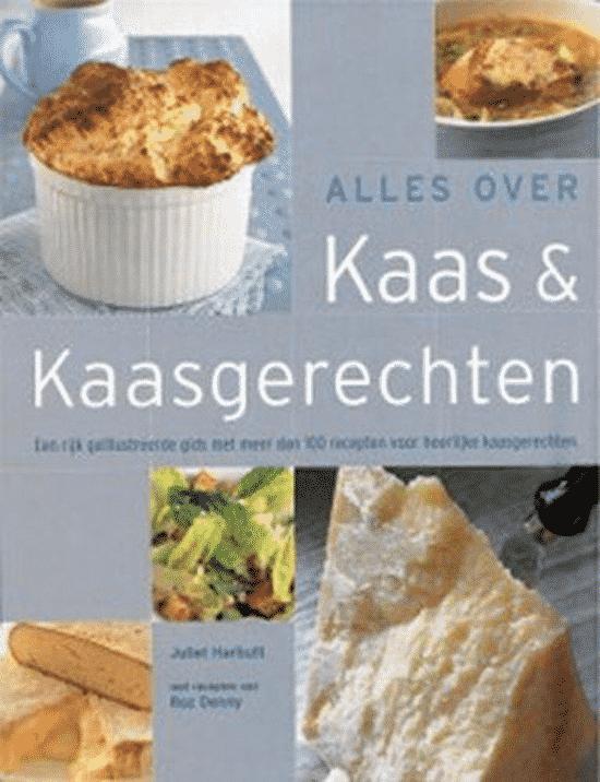 Alles Over Kaas & Kaasgerechten van Juliet Harbutt