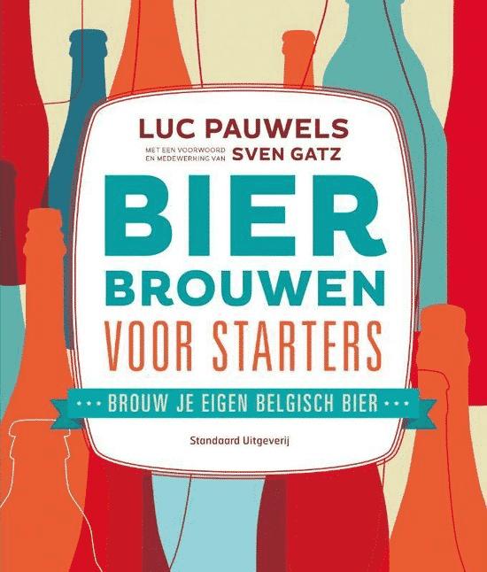 Bier brouwen voor starters - van Luc Pauwels en Sven Gatz