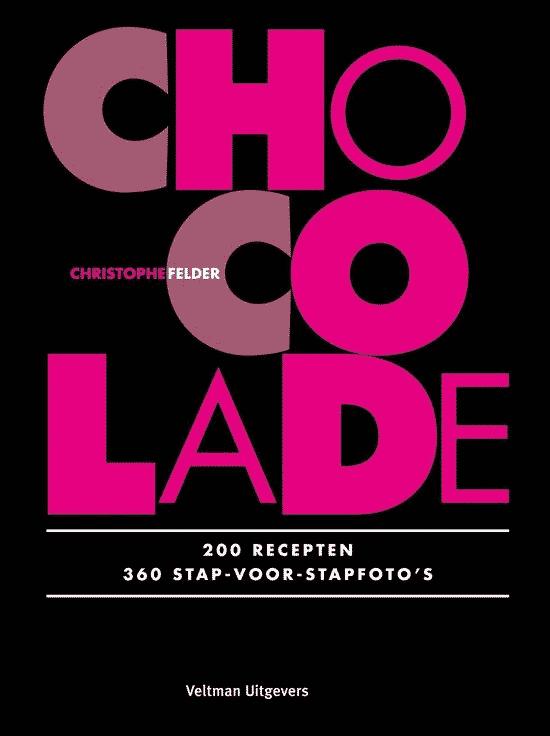 Chocolade (200 recepten met 360 stap voor stapfoto's) van Cristophe Felder