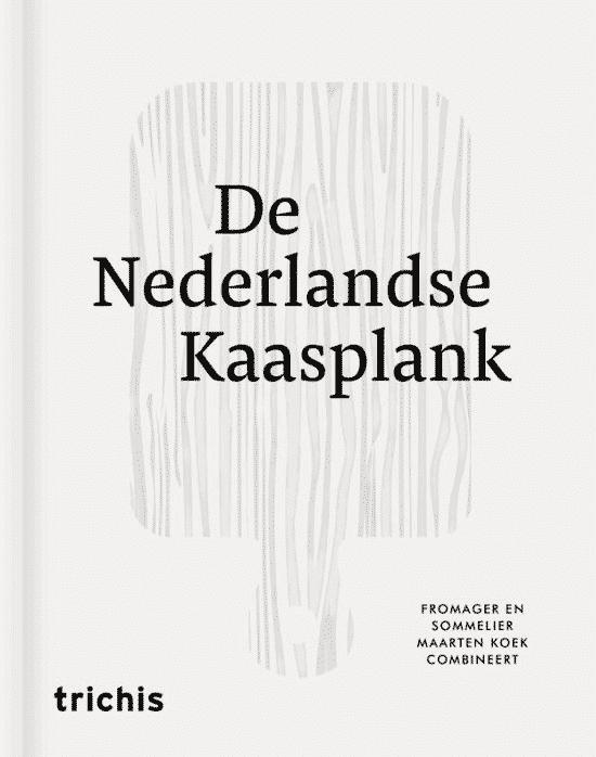 De Nederlandse Kaasplank van Maarten Koek en Etienne Verhoeff