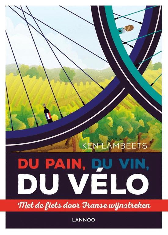 Du pain, du vin, du vélo van Ken Lambeets