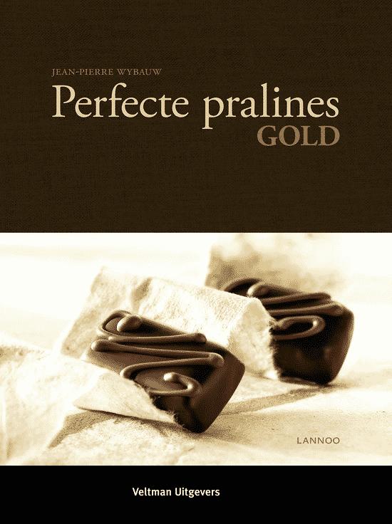 Perfecte pralines – Gold van Jean-Pierre Wybauw