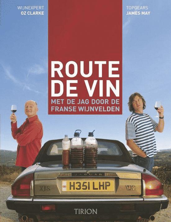 Route De Vin (met de Jag door de Franse wijnvelden) van O. Clarke & James May