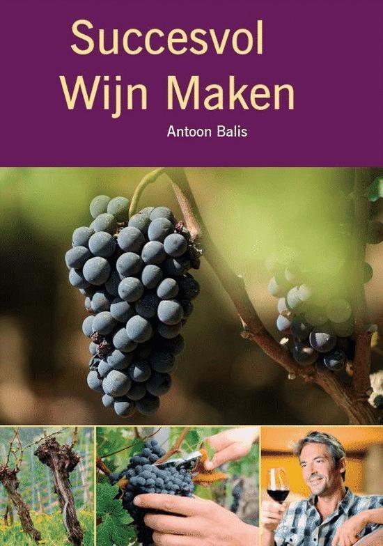 Succesvol wijn maken van Antoon Balis