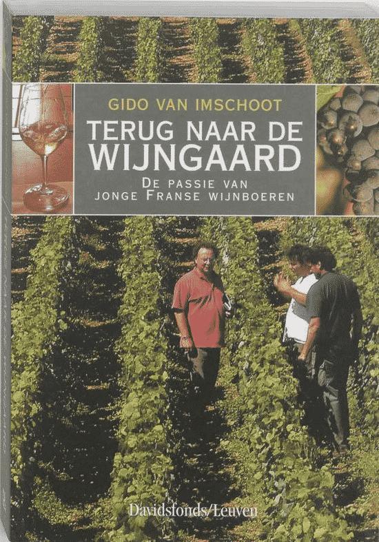 Terug naar de wijngaard (de passie van jonge Franse wijnboeren) van Gido van Imschoot