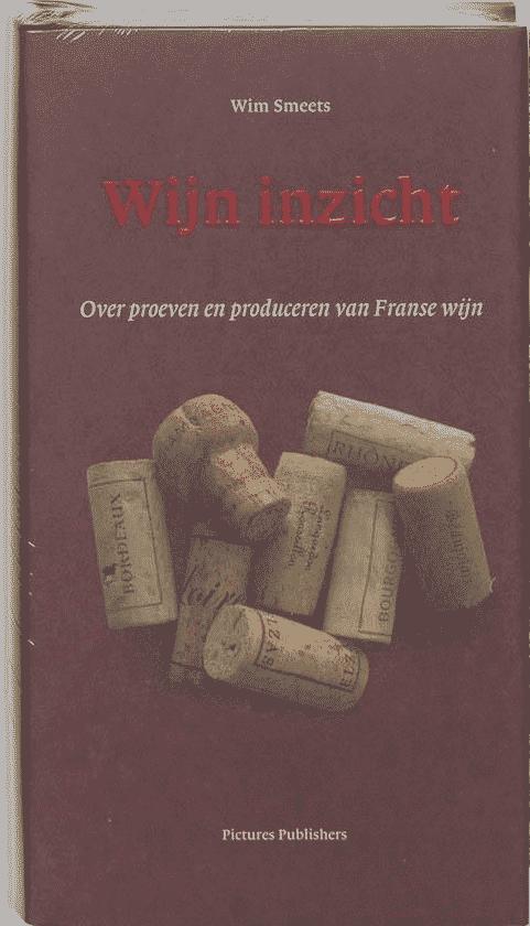 Wijn inzicht (over proeven en maken van Franse wijn) van W. Smeets