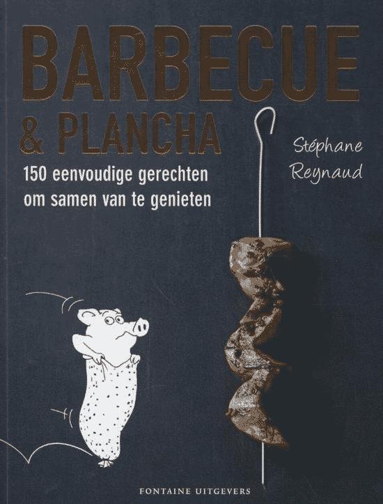 Barbecue en plancha (150 eenvoudige gerechten om samen van te genieten) van Stephane Reynaud - boeken over barbecueën
