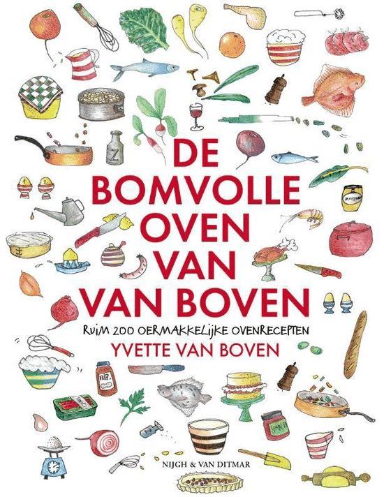 De bomvolle oven Van Boven (meer dan 200 oer makkelijke ovenrecepten) van Yvette van Boven