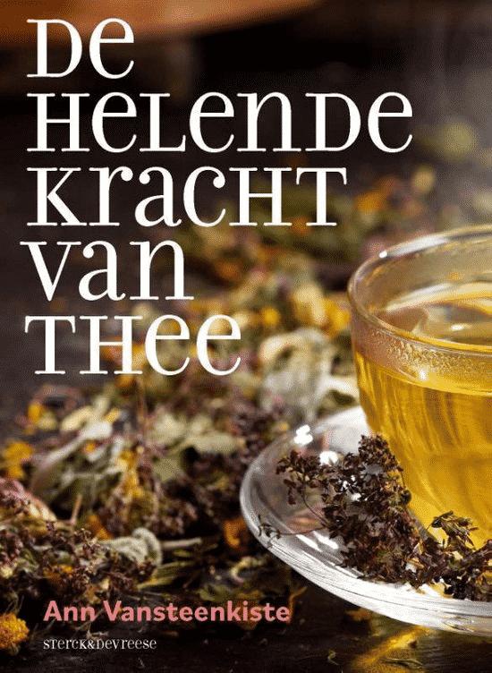 De helende kracht van thee van Ann Vansteenkiste