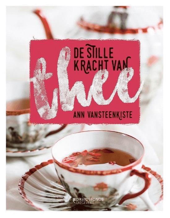 De stille kracht van thee van Ann Vansteenkiste
