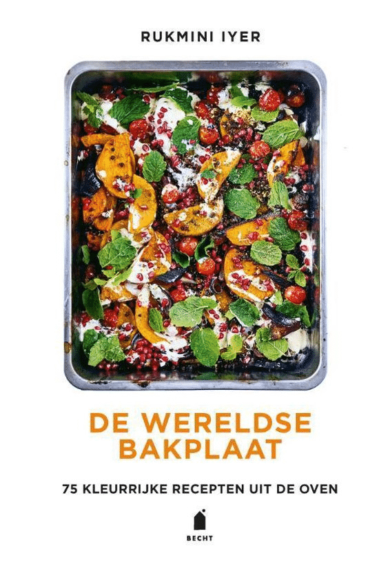 De wereldse bakplaat (75 kleurrijke gerechten uit de oven) van Rukmini Lyer