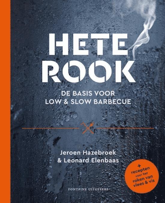 Hete rook – de basis voor low & slow barbecue van Jeroen Hazebroek