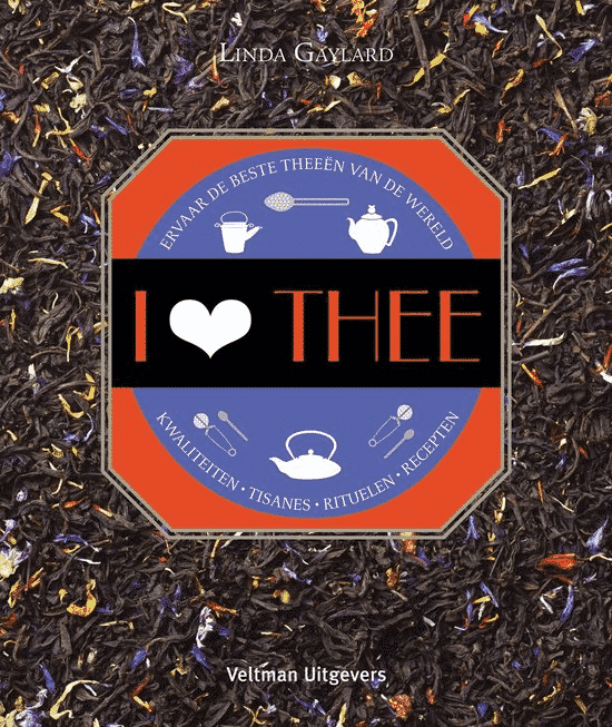 I Love Thee (ervaar de beste theeën van de wereld) van Linda Gaylard