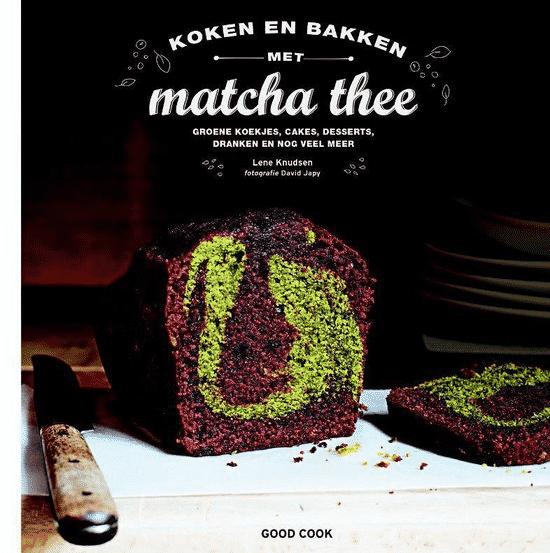 Koken en bakken met matcha thee van Lene Knudsen