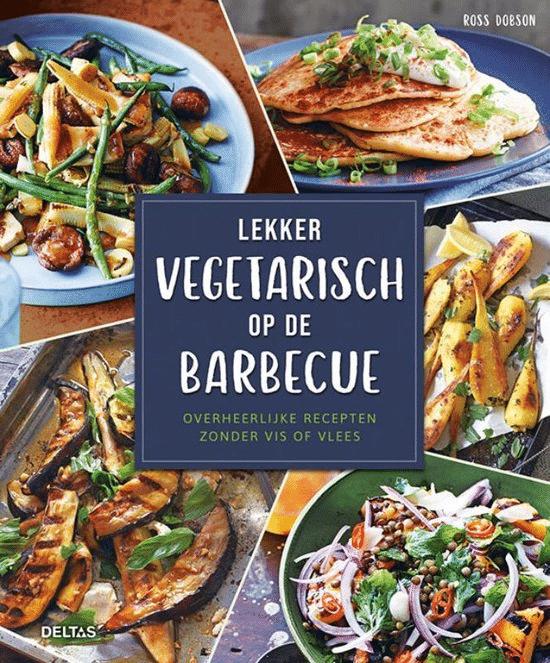 Lekker vegetarisch op de barbecue van Ross Dobson - boeken over barbecueën