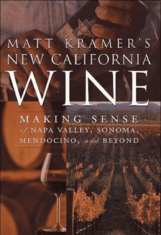 Matt Kramer's New California Wine van Matt Kramer