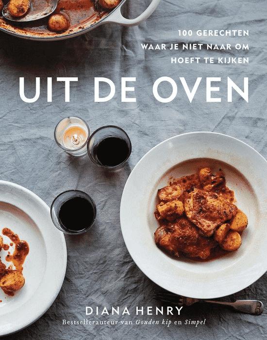 Uit de oven (100 gerechten waar je niet naar om hoeft te kijken) van Diana Henry