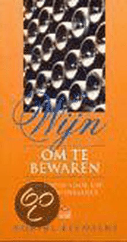 Wijn Om Te Bewaren (handboek voor uw eigen wijnkelder) van Robert Leenaers