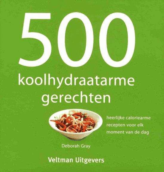 500 koolhydraatarme gerechten van Deborah Gray