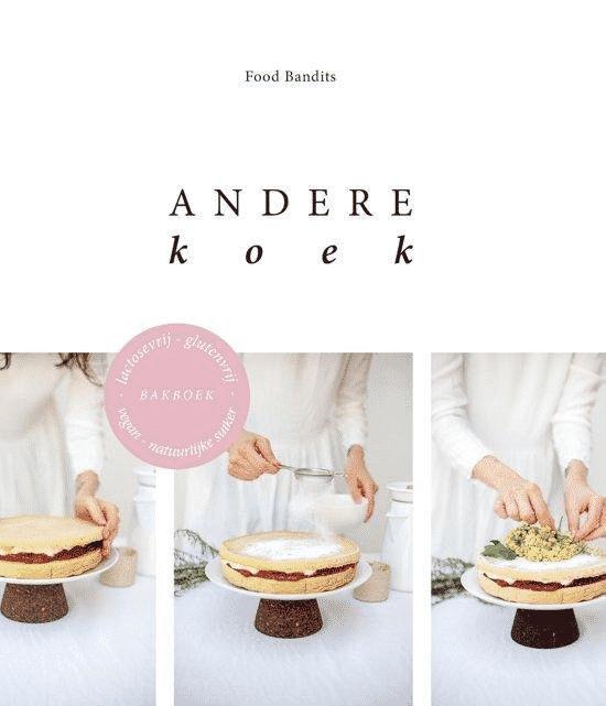 Andere koek (lactosevrij, glutenvrij, vegan, natuurlijke suiker) van Food Bandits -boeken over glutenvrij eten