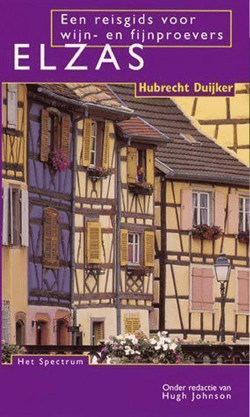 ELZAS Een reisgids voor wijn- en wijnproevers van Hubrecht Duijker