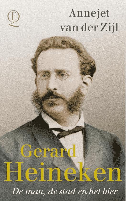 Gerard Heineken - van Annejet van der Zijl