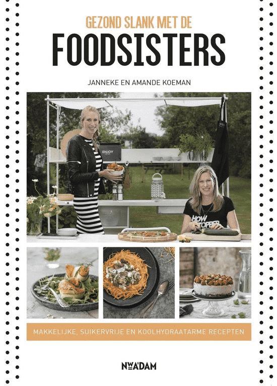 Gezond slank met de Foodsisters van Janneke Koeman & Amande Koeman