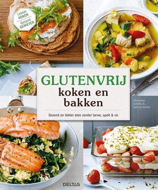 Glutenvrij koken en bakken van Christiane Schafer en Sandra Strehle