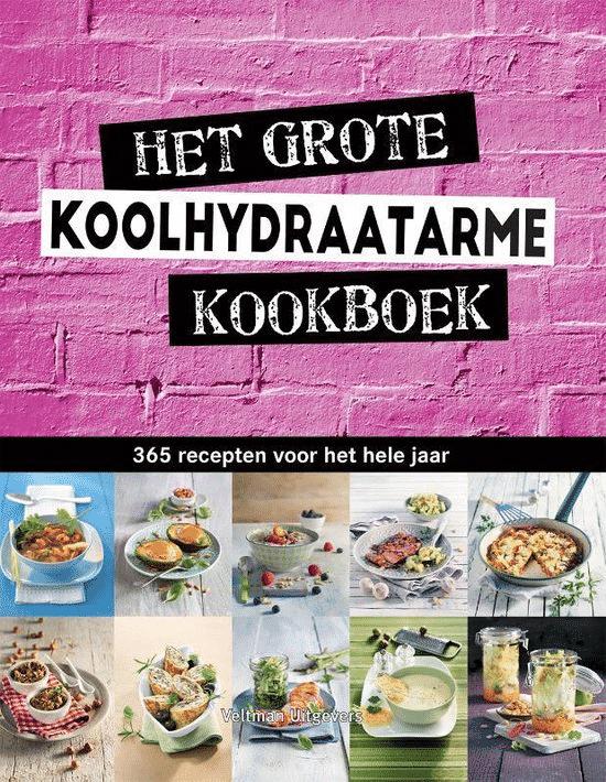 Het grote koolhydraatarme kookboek van diverse auteurs