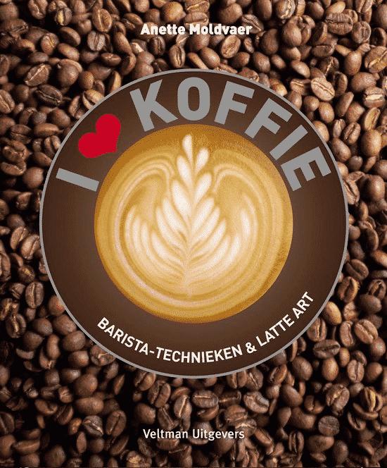 I love koffie (barista technieken en latte art) van Anette Moldvaer