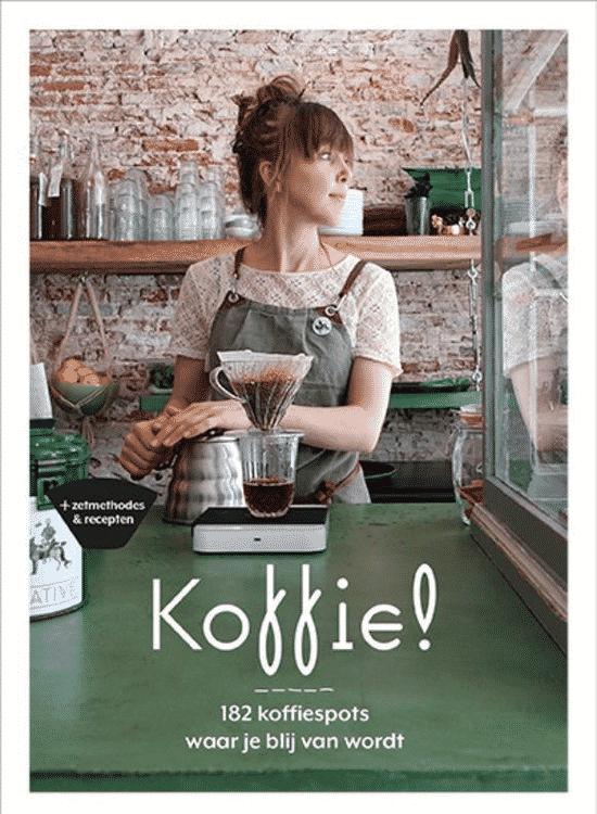 Koffie! (182 koffiespots waar je blij van wordt) van Richt Kooistra en Regina Mol