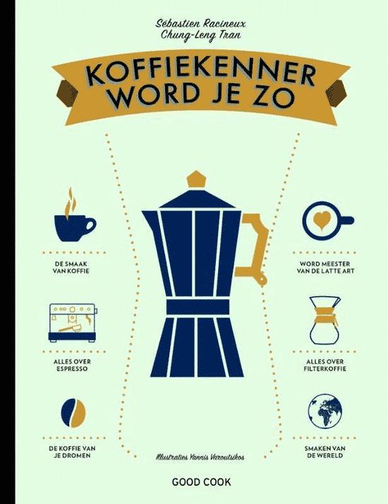 Koffiekenner word je zo van Sébastien Racineux & Chung-Leng Tran