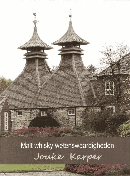 Malt whisky wetenswaardigheden – van Jouke Karper