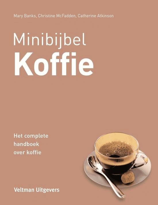 Minibijbel – Koffie (het complete handboek over koffie) van Marry Banks & Christine Mcfadden