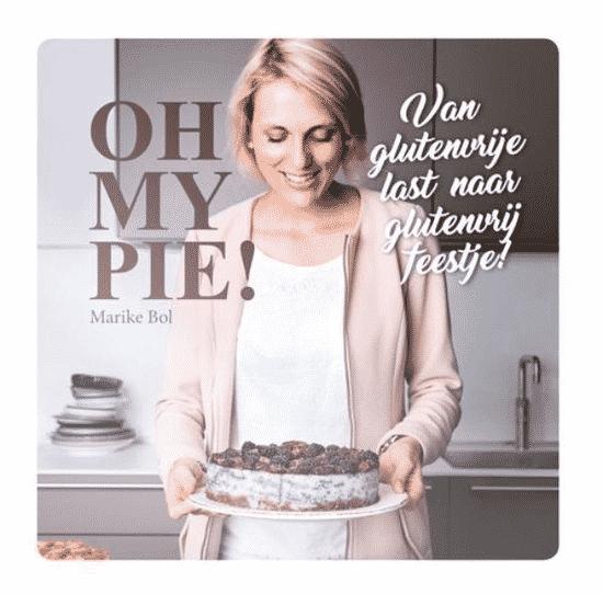 Oh My Pie! – Oh My Pie! van Marike Bol - boeken over glutenvrij eten