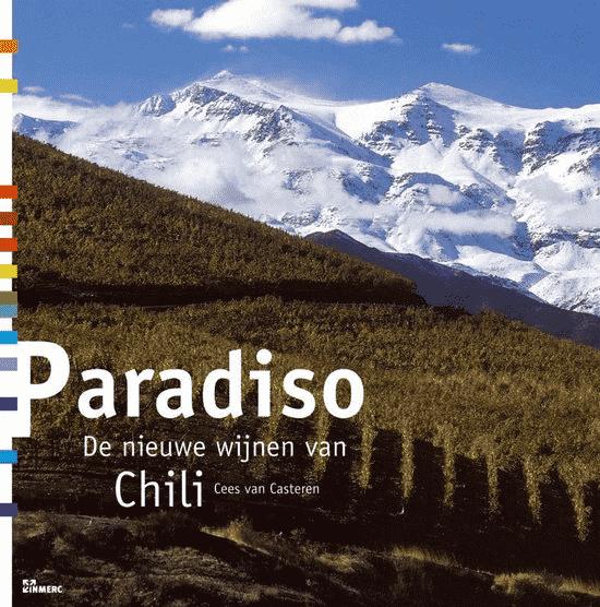 Paradiso (De Nieuwe Wijnen Van Chili) van Cees van Casteren