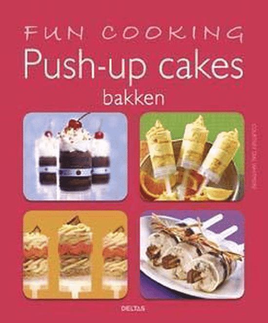 Push-up cakes bakken van Courtney Dial Whitmore