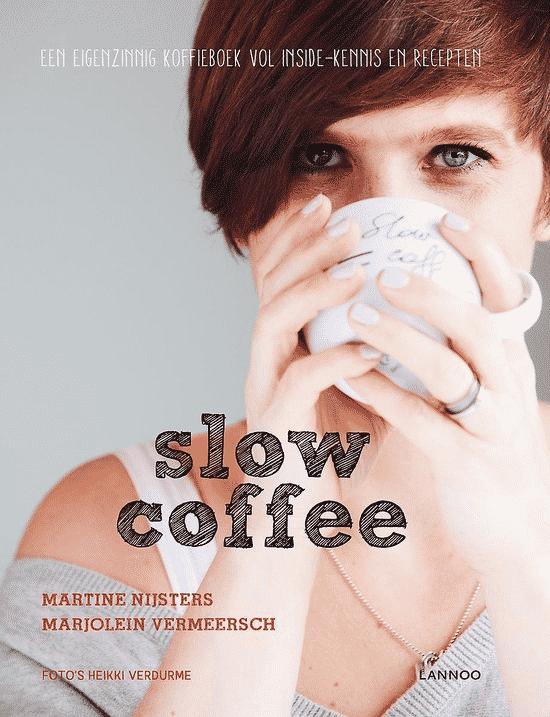 Slow coffee (een eigenzinnig koffieboek) van Martine Nijsters & Marjolein Vermeersch