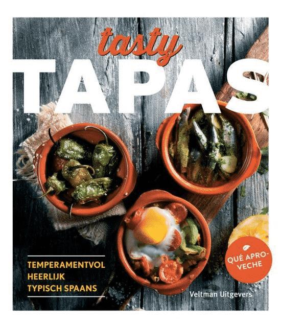 Tasty Tapas – temperamentvol, heerlijk, typisch Spaans
