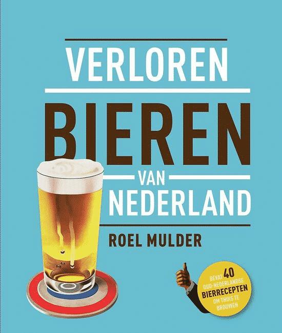 Verloren bieren van Nederland - van Roel Mulder
