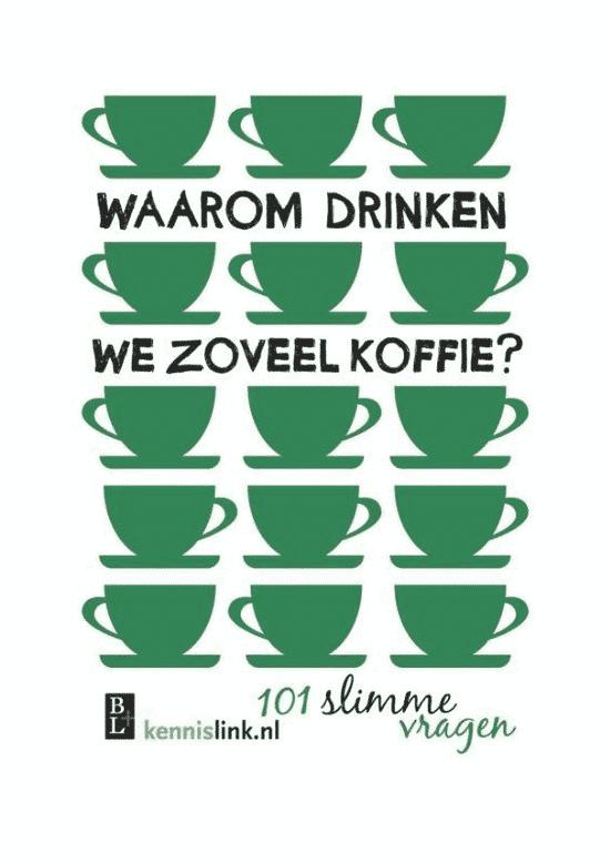Waarom drinken we zoveel koffie? (101 slimme vragen) van Jeroen Reumers