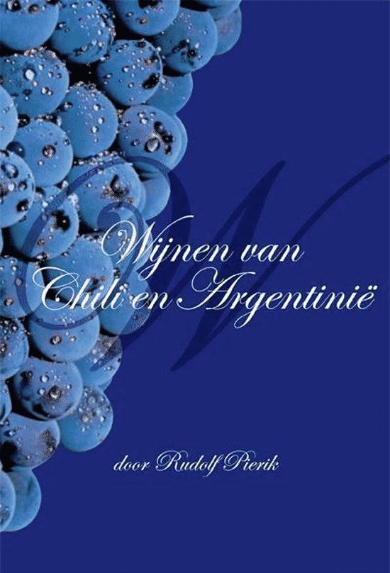 Wijnen van Chili en Argentinië van Rudolf Pierik