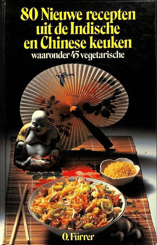 80 nieuwe recepten uit de Indische en Chinese keuken van Furrer - Boeken over Chinese gerechten