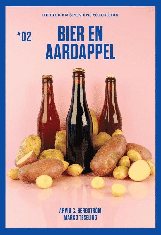 Bier en Aardappel - van Arvid C. Bergström en Marko Teseling